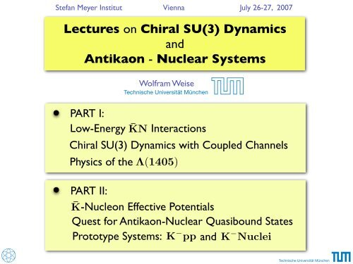 Lectures on Chiral SU(3) Dynamics and Antikaon - Nuclear     - T39