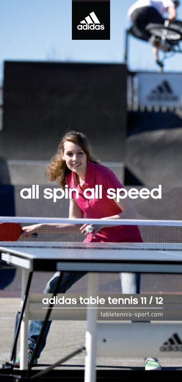all spin all speed adidas table tennis 11 / 12