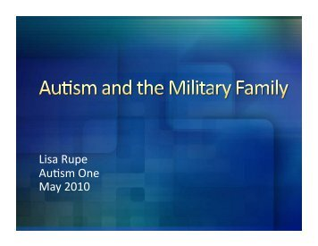 Autism and the Military Family – presented by Lisa Rupe at ... - TACA