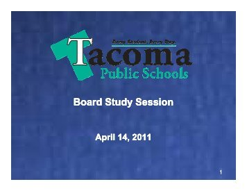 041411 Board Study Session for Web site - Tacoma Public Schools