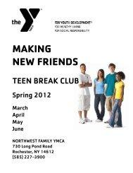 Teen Break Club Flyer Spring 2012.pdf - YMCA of Greater Rochester