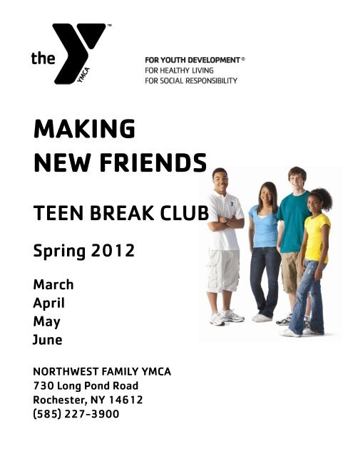 Teen Break Club Flyer Spring 2012.pdf - YMCA of Greater Rochester
