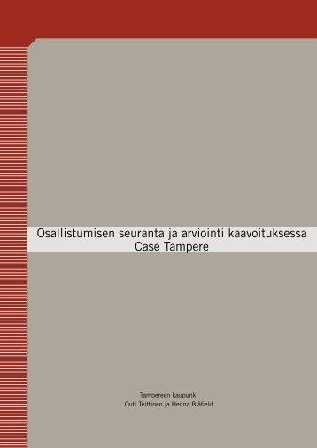Osallistumisen seuranta ja arviointi kaavoituksessa Case Tampere