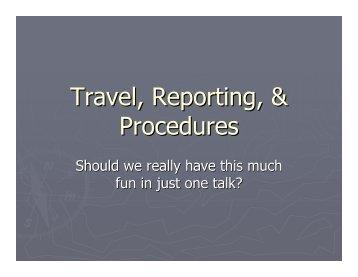 Travel, Reporting, & Procedures