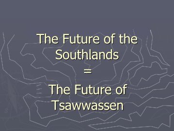 The Future of the Southlands = The Future of Tsawwassen