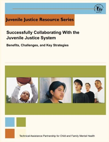 Successfully Collaborating With the Juvenile Justice System: Benefits