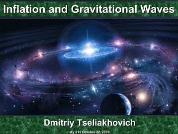 Inflation and Gravitational Waves - TAPIR Group at Caltech
