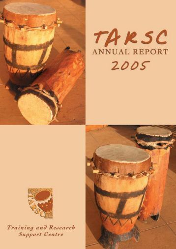 TARSC Annual Report 2005 - Training and Research Support Centre