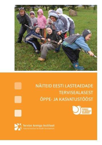 näiteid eesti lasteaedade tervisealasest õppe- ja kasvatustööst - Tartu