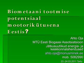 Biometaani tootmise potentsiaal mootorikütusena Eestis?