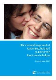 HIV-i temaatikaga seotud teadmised, hoiakud ja käitumine Eesti ...