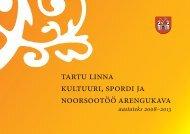 Tartu linna kultuuri, spordi ja noorsootöö arengukava aastateks
