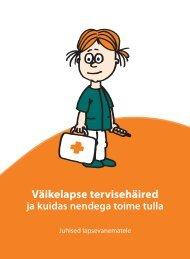 Väikelapse tervisehäired ja kuidas nendega ... - Eesti Haigekassa