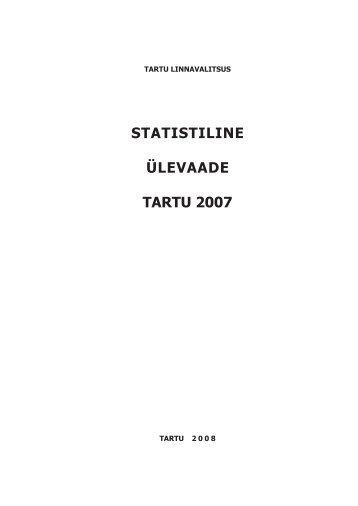 STATISTILINE ÜLEVAADE TARTU 2007