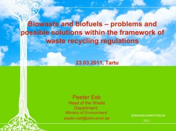 Biowaste and biofuels – problems and possible solutions within the ...