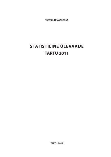 Statistiline ülevaade TARTU 2011 (5,8 MB pdf)