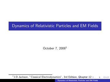 Dynamics of Relativistic Particles and EM Fields
