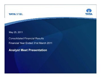 Analyst Meet Presentation for the Financial year ended ... - Tata Steel