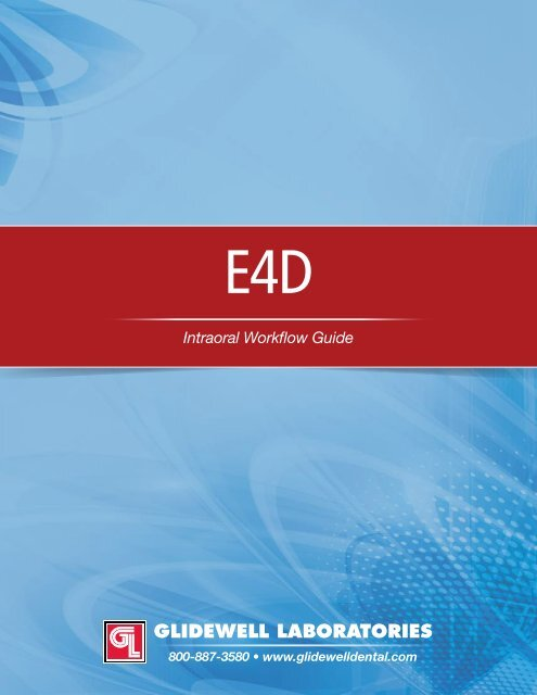 E4D Intraoral Workflow Guide - Glidewell Dental Labs