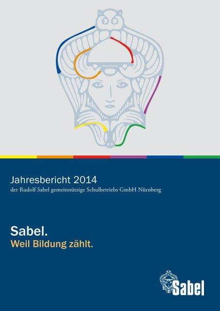 SabeJahresbericht der Sabel Bildungsgruppe 2014 - Nürnberg.