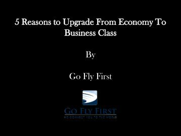 5 Reasons to Upgrade From Economy To Business Class By Go Fly First