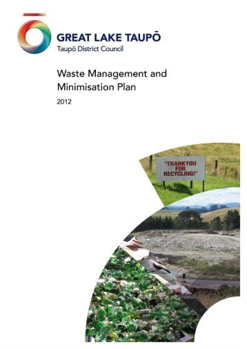 Waste Management and Minimisation Policy 2012 - Taupo District ...