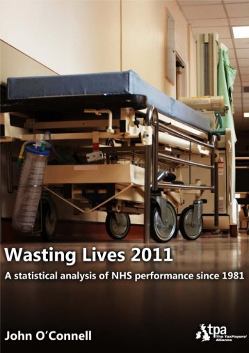 Wasting Lives - The TaxPayers' Alliance