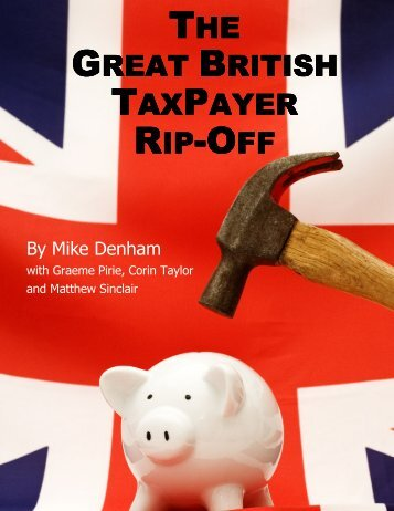 THE GREAT BRITISH TAXPAYER RIP-OFF - The TaxPayers' Alliance