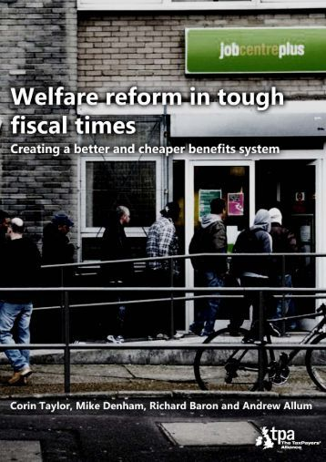 Welfare reform in tough fiscal times - The TaxPayers' Alliance