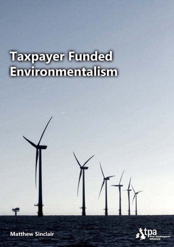 Taxpayer Funded Environmentalism - The TaxPayers' Alliance