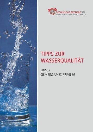 Tipps zuR WasseRqualiTäT - Technische Betriebe Wil