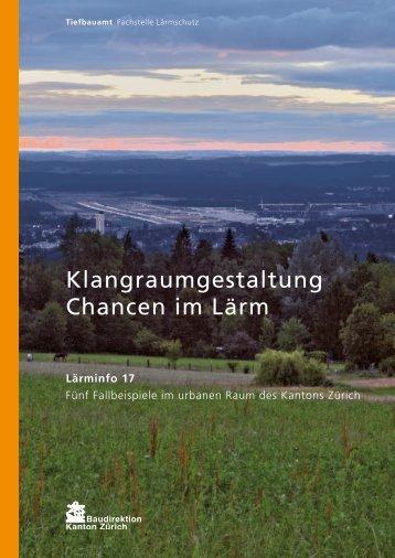 Klangraumgestaltung - Chancen im Lärm - Tiefbauamt - Kanton Zürich