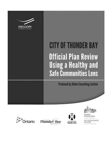 Thunder Bay Official Plan Review Healthy Safe Communities 2012