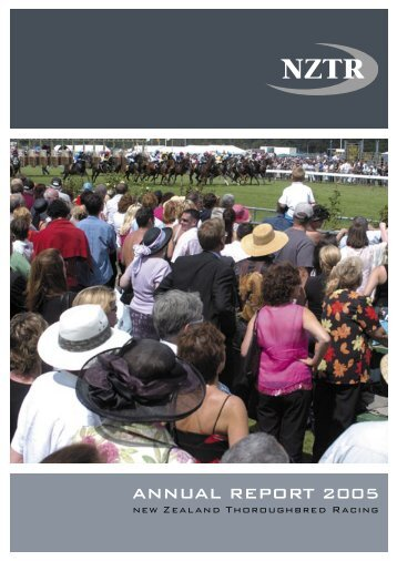 ANNUAL REPORT 2005 - New Zealand Thoroughbred Racing