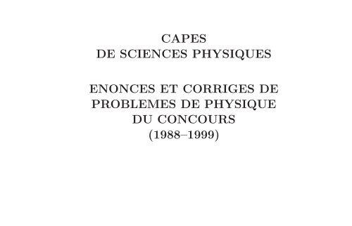 CAPES de sciences physiques enonces et corriges de problemes ...