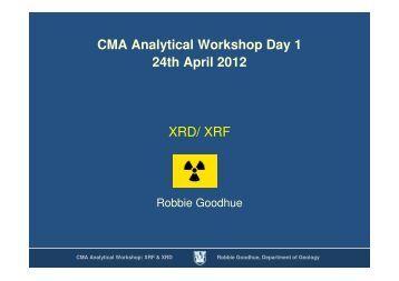 CMA Analytical Workshop Day 1 24th April 2012 XRD/ XRF