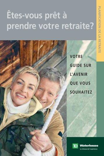 Êtes-vous prêt à prendre votre retraite? (PDF) - TD Canada Trust