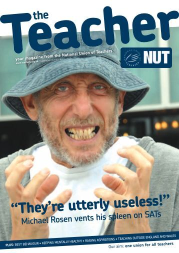 """They're utterly useless!"" - National Union of Teachers"