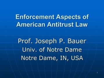 Enforcement Aspects of American Antitrust Law Prof. Joseph P. Bauer