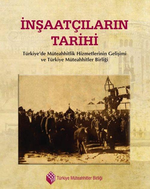 Insaatcilarin Tarihi Turkiye De Muteahhitlik Hizmetlerinin