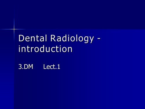 Dental Radiology - introduction - TOP Recommended Websites