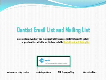 For expanding client base and attracting more prospects, refer to Dentist Email List