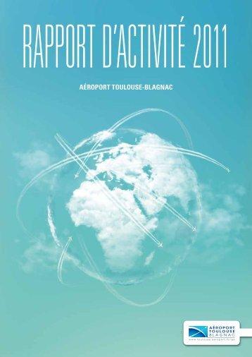 Télécharger le rapport d'activité 2011 - Aéroport Toulouse-Blagnac