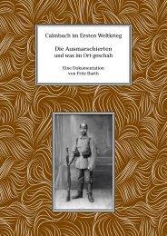 Calmbach im Ersten Weltkrieg – Die Ausmarschierten und was im Ort geschah – Eine Dokumentation von Fritz Barth