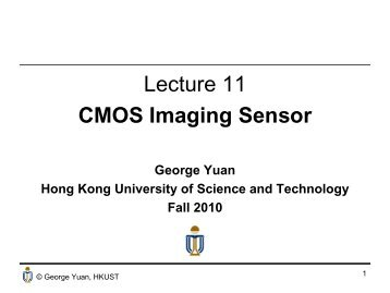 Lecture 11 CMOS Imaging Sensor - The Hong Kong University of ...