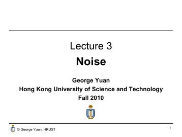 Lecture 3: Noise - The Hong Kong University of Science & Technology