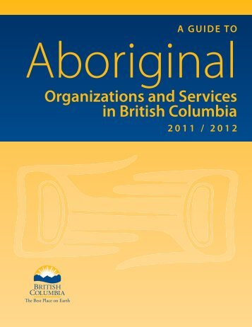 A Guide to Aboriginal Organizations and Services in British Columbia