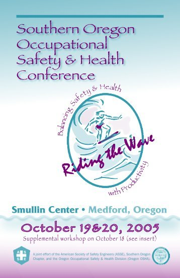 2005 Southern Oregon Occupational Safety & Health Conference ...