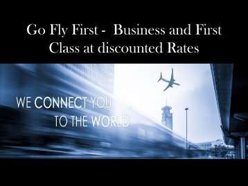 Go Fly First - Business and First Class at discounted Rates
