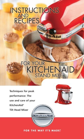 Techniques for peak performance: The use and care of ... - KitchenAid